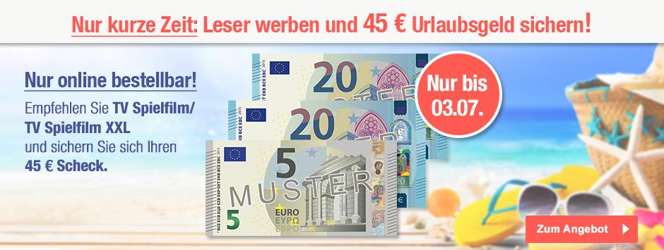 Sommer-Angebot: TV SPIELFILM Leser werben + 45 € sichern!